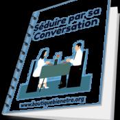 Séduire pas sa Conversation