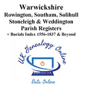 Warwickshire Rowington, Southam, Solihull Stoneleigh & Weddington Parish Registers + Burials Index 1556-1837 & Beyond