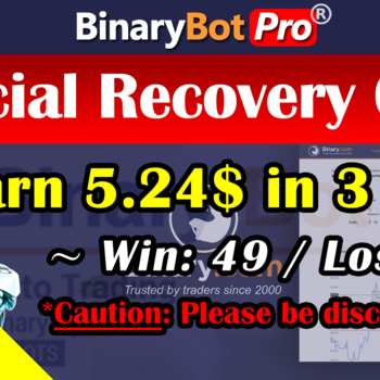[Binary Bot Pro] Special Recovery Over (21-Jul-2020)