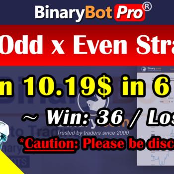 [Binary Bot Pro] Fast Odd x Even Strategy (26-Jul-2020)