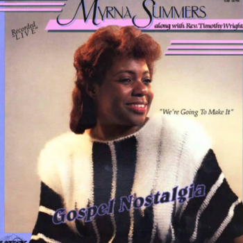 Going to Make It  - Myrna Summers & Rev. Timothy Wright - instrumental
