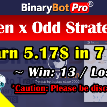 [Binary Bot Pro] Even x Odd Strategy (6-Aug-2020)