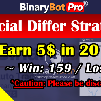 [Binary Bot Pro] Special Differ Strategy (8-Aug-2020)