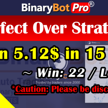 [Binary Bot Pro] Perfect Over Strategy (26-Aug-2020)