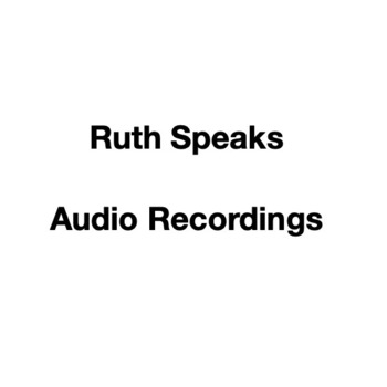 Ruth Speaks Audio Recordings