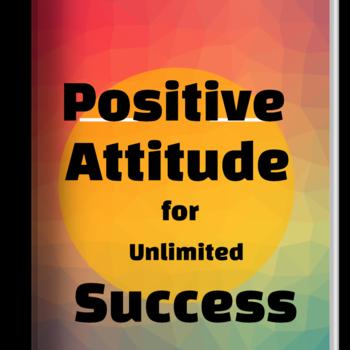 Positive Attitude For Unlimited Success