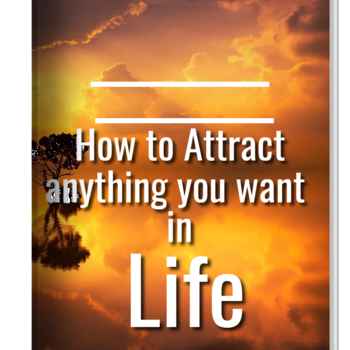 How to Attract Anything you want in Life