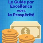 Le Guide par Excellence vers la Prospérité (7 vidéos)