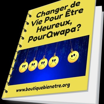 Changer de Vie, Pourqwapa?