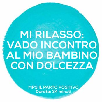 Mp3 RILASSAMENTO: INCONTRO IL MIO BAMBINO (34 minuti)