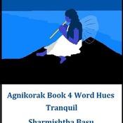 Agnikorak Book 4 Tranquil