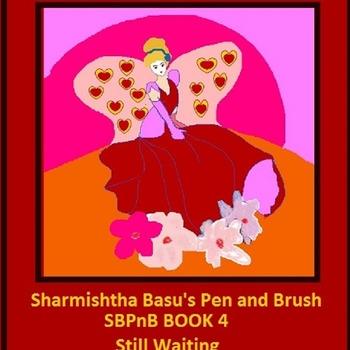 Sharmishtha Basu's Pen and Brush Book 4 Still Waiting